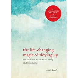 The Life-Changing Magic of Tidying: A Simple, Effective Way to Banish Clutter F…